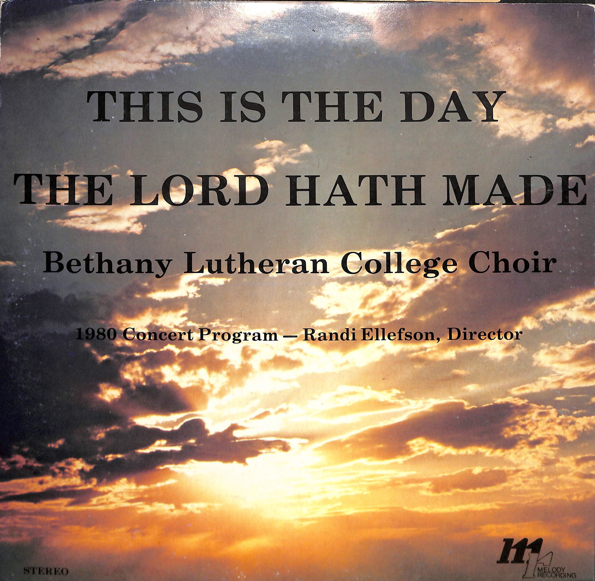 The Bethany Lutheran College Choir 1980: This is the Day the Lord Hath Made